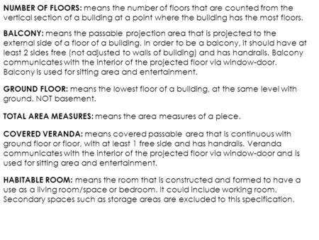 NUMBER OF FLOORS: means the number of floors that are counted from the vertical section of a building at a point where the building has the most floors.