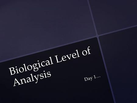 Biological Level of Analysis Day 1…. HOW DOES OUR BIOLOGY AFFECT OUR BEHAVIOR? Learning Intention: Explain the effects of neurotransmission on human behaviour.