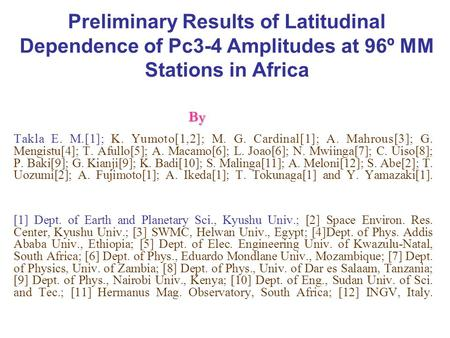 Preliminary Results of Latitudinal Dependence of Pc3-4 Amplitudes at 96º MM Stations in Africa Takla E. M.[1]; K. Yumoto[1,2]; M. G. Cardinal[1]; A. Mahrous[3];