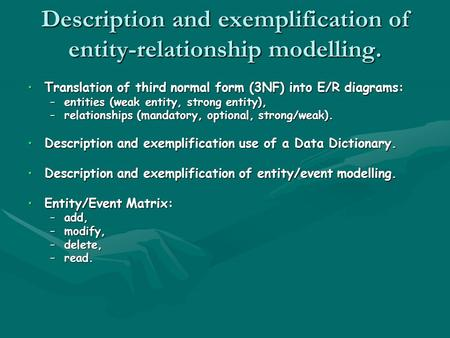 Description and exemplification of entity-relationship modelling. Translation of third normal form (3NF) into E/R diagrams:Translation of third normal.