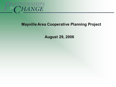 Mayville Area Cooperative Planning Project August 29, 2006.