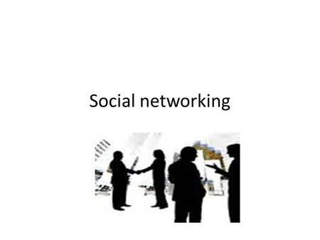 Social networking. Social networking services A Social networking services : is online community used between people who share the same interests, so.