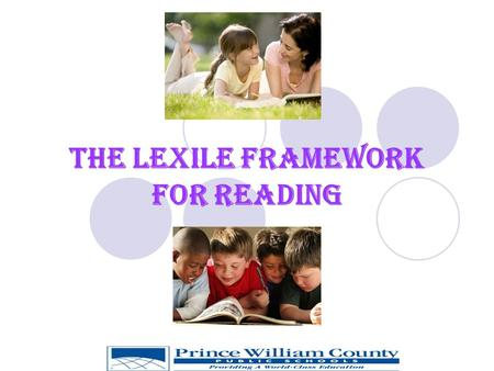 The Lexile Framework for Reading. Why the Lexile? Governor Kaine states that a Lexile number will be on all reading SOL reports sent home to parents.