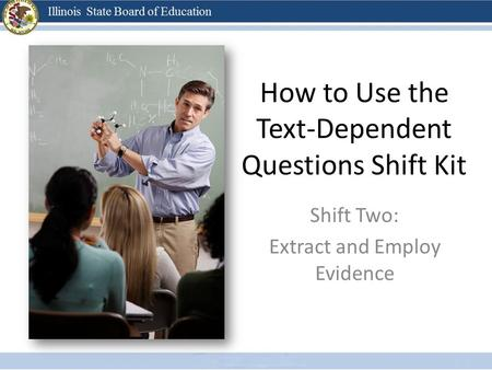 How to Use the Text-Dependent Questions Shift Kit Shift Two: Extract and Employ Evidence.