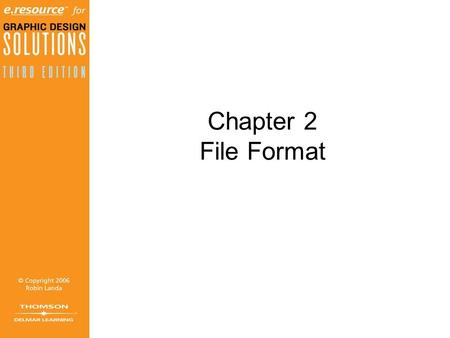 Chapter 2 File Format Objectives (1 of 2) Identify the difference between vector based graphics and bitmap-based graphics Clarify bitmap and vector graphic.
