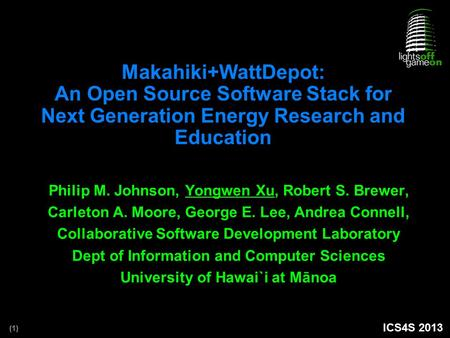 (1) Makahiki+WattDepot: An Open Source Software Stack for Next Generation Energy Research and Education Philip M. Johnson, Yongwen Xu, Robert S. Brewer,