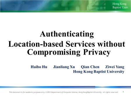 This document is for academic purposes only. © 2012 Department of Computer Science, Hong Kong Baptist University. All rights reserved. 1 Authenticating.