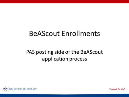 BeAScout Enrollments PAS posting side of the BeAScout application process.