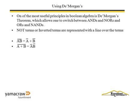 Using De'Morgan's On of the most useful principles in boolean algebra is De'Morgan's Theorem, which allows one to switch between ANDs and NORs and ORs.