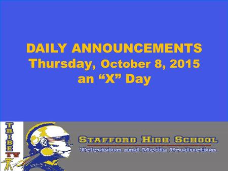 "DAILY ANNOUNCEMENTS Thursday, October 8, 2015 an ""X"" Day."
