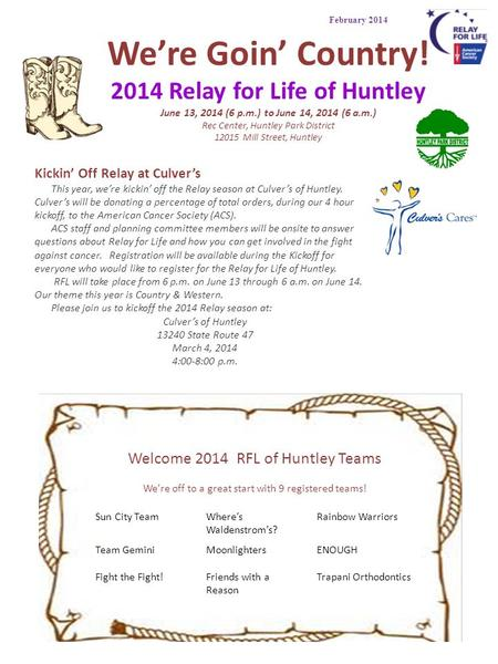 February 2014 We're Goin' Country! 2014 Relay for Life of Huntley June 13, 2014 (6 p.m.) to June 14, 2014 (6 a.m.) Rec Center, Huntley Park District 12015.