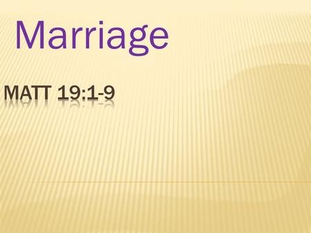 Marriage.  Mal 2:14-15  Covenant is a binding agreement  Between a man, a woman, and God.