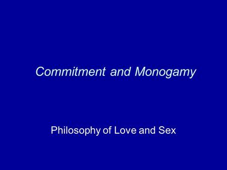 Commitment and Monogamy Philosophy of Love and Sex.