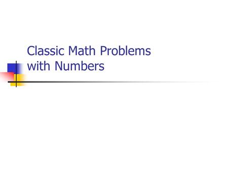 Classic Math Problems with Numbers Today's Learning Goal We will learn how to read algebra word problems to help us solve them. We will apply the steps.