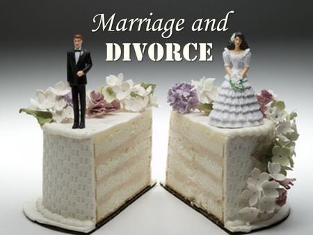 Marriage and Divorce. The Challenge Before Us Divorce continues to be rampant in America. Doctrinal disagreement on the issue has resulted in more divorces.