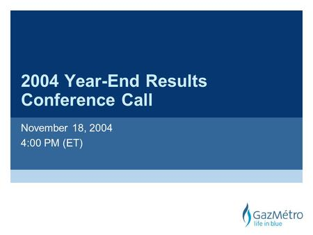 2004 Year-End Results Conference Call November 18, 2004 4:00 PM (ET)