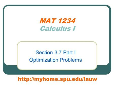 MAT 1234 Calculus I Section 3.7 Part I Optimization Problems