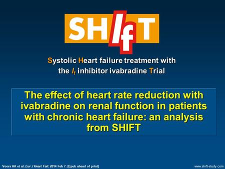 The effect of heart rate reduction with ivabradine on renal function in patients with chronic heart failure: an analysis from SHIFT Systolic Heart failure.