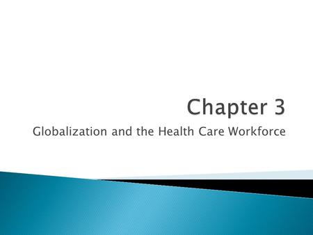 Globalization and the Health Care Workforce