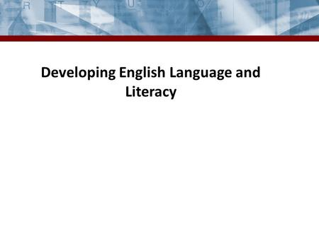 Developing English Language and Literacy. Demographics.