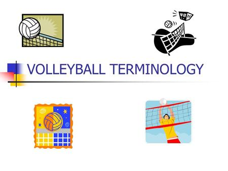 VOLLEYBALL TERMINOLOGY. ROTATION Each time a team wins back the serve, all players of that team move one position in a clockwise position. The right.