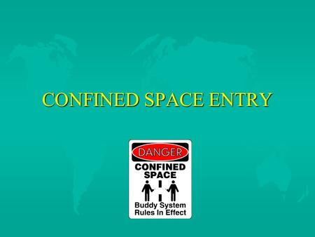 CONFINED SPACE ENTRY. CONFINED SPACE STATISTICS u 65% Of All Confined Space Fatalities Due To Hazardous Atmosphere u In All Deaths Last Year (139), There.
