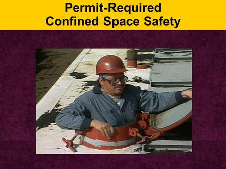 Permit-Required Confined Space Safety