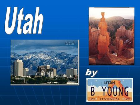 State Nickname: The Beehive State Utah is a mountainous state that also has vast deserts…. It has the huge Great Salt Lake…