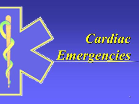 1 Cardiac Emergencies. 2 Cardiovascular Disease 63,400,000 Americans have one or more forms of heart or blood vessel disease63,400,000 Americans have.