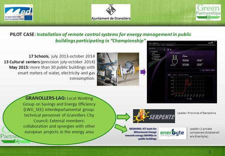 "1 PILOT CASE: Installation of remote control systems for energy management in public buildings participating in ""Championship"" GRANOLLERS-LAG: Local Working."