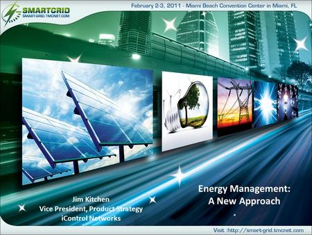 Energy Management: A New Approach Jim Kitchen Vice President, Product Strategy iControl Networks.