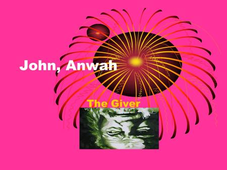 "John, Anwah The Giver. Author Information Author Lois Lowry has written about thirty books some book series. She is best known for ""The Giver"" and ""Number."