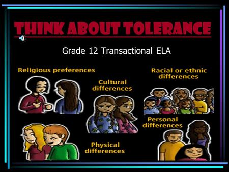 Think about tolerance Grade 12 Transactional ELA.
