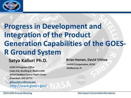 2015 AMS Annual Meeting Non Export-Controlled Information Progress in Development and Integration of the Product Generation Capabilities of the GOES- R.