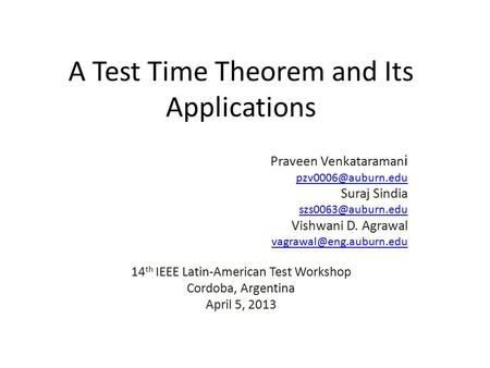 A Test Time Theorem and Its Applications Praveen Venkataraman i Suraj Sindia Vishwani D. Agrawal