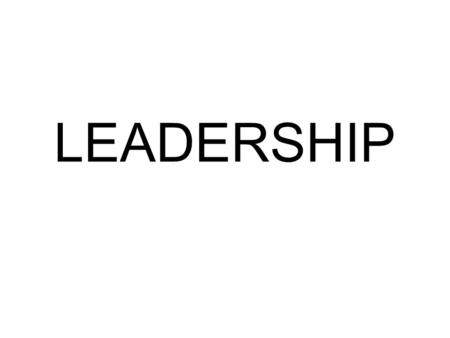 LEADERSHIP. WHAT IS LEADERSHIP? The action of leading a group of people or an organization. Leadership is a process whereby an individual influences a.