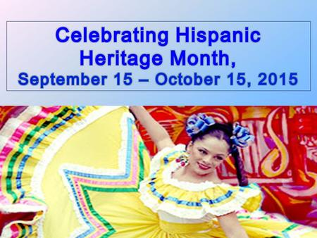 Hispanic Heritage Month Each year, Americans observe Hispanic Heritage Month from September 15 to October 15, by celebrating the rich histories, cultures,