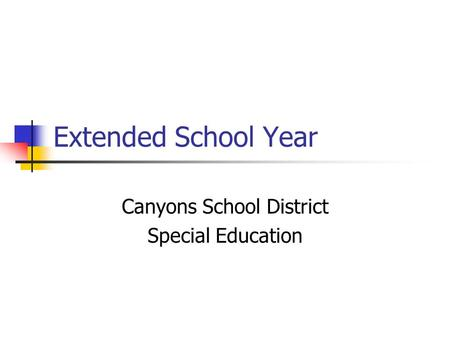 Extended School Year Canyons School District Special Education.