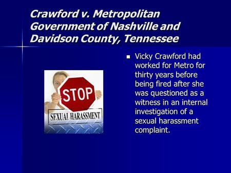 Crawford v. Metropolitan Government of Nashville and Davidson County, Tennessee Vicky Crawford had worked for Metro for thirty years before being fired.