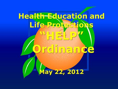 "Health Education and Life Protections ""HELP"" Ordinance Ordinance May 22, 2012."