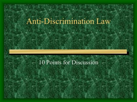 Anti-Discrimination Law 10 Points for Discussion.