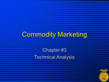 Commodity Marketing Chapter #3 Technical Analysis.