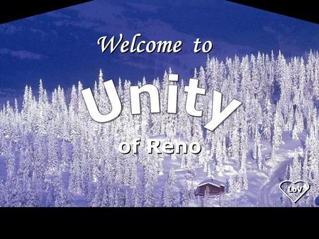 Welcome to of Reno LoV. Conquering any difficulty always gives one a secret joy, for it means pushing back a boundary-line and adding to one's liberty.