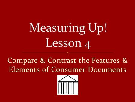 Compare & Contrast the Features & Elements of Consumer Documents