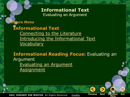 Informational Text Evaluating an Argument Informational Text Connecting to the Literature Introducing the Informational Text Vocabulary Informational Reading.