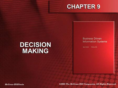 McGraw-Hill/Irwin ©2008 The McGraw-Hill Companies, All Rights Reserved CHAPTER 9 DECISION MAKING.