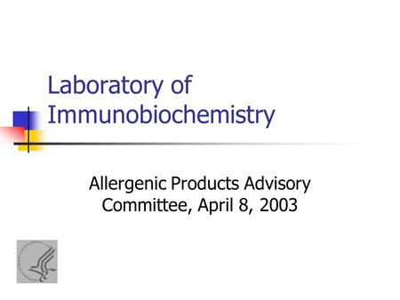 Laboratory of Immunobiochemistry Allergenic Products Advisory Committee, April 8, 2003.