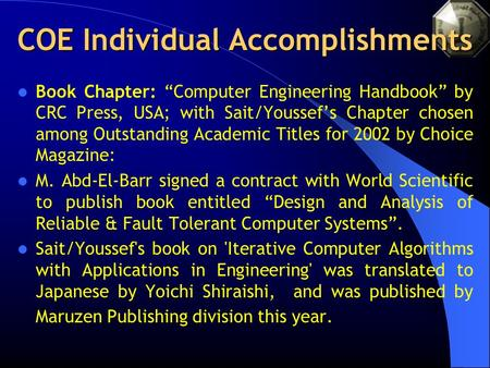 "COE Individual Accomplishments Book Chapter: ""Computer Engineering Handbook"" by CRC Press, USA; with Sait/Youssef's Chapter chosen among Outstanding Academic."