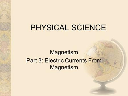 Magnetism Part 3: Electric Currents From Magnetism