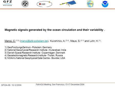 GP33A-06 / 15.12.2004 Fall AGU Meeting, San Francisco, 13-17 December 2004 Magnetic signals generated by the ocean circulation and their variability. Manoj,